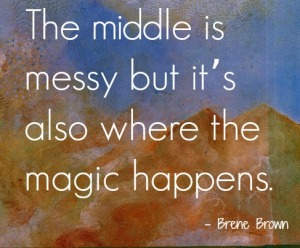 middle messy magic Brene Brown Irene Latham